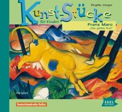 Kunst-Stücke für Kinder - Franz Marc: Die gelbe...