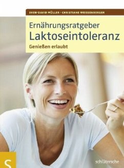 Ernährungsratgeber Laktoseintoleranz - Müller, Sven-David; Weißenberger, Christiane