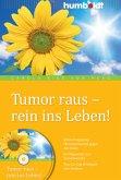 Tumor raus - rein ins Leben! m. Audio-CD