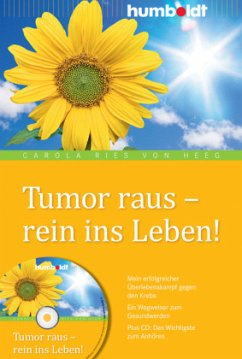 Tumor raus - rein ins Leben! m. Audio-CD - Ries von Heeg, Carola