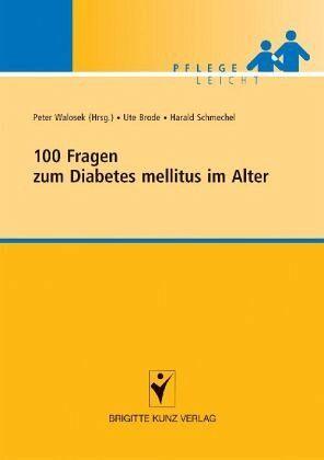 100 fragen zum diabetes mellitus im alter fachbuch. Black Bedroom Furniture Sets. Home Design Ideas