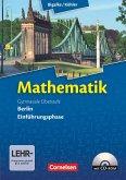 Mathematik Gymnasiale Oberstufe Einführungsphase Berlin. Schülerbuch mit CD-ROM