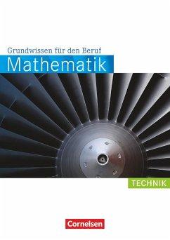 Mathematik Grundwissen für den Beruf. Arbeitsbuch Technik - Hecht, Wolfgang; Koullen, Reinhold