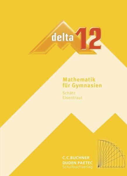 delta Mathematik 12 Neu Lehrbuch Bayern Gymnasium