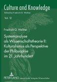 Systemanalyse als Wissenschaftstheorie II: Kulturalismus als Perspektive der Philosophie im 21. Jahrhundert