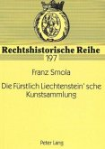 Die Fürstlich Liechtenstein'sche Kunstsammlung: Rechtsfragen Zur Verbringung Der Sammlung Von Wien Nach Vaduz in Den Jahren 1944/45