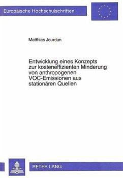 Entwicklung eines Konzepts zur kosteneffizienten Minderung von anthropogenen VOC-Emissionen aus stationären Quellen - Jourdan, Matthias
