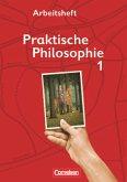 Praktische Philosophie 01. Arbeitsheft. Nordrhein-Westfalen