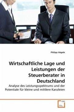 Wirtschaftliche Lage und Leistungen der Steuerberater in Deutschland