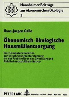 Ökonomisch-ökologische Hausmüllentsorgung - Gallo, Hans-Jürgen