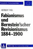 Fabianismus und Bernstein'scher Revisionismus 1884-1900