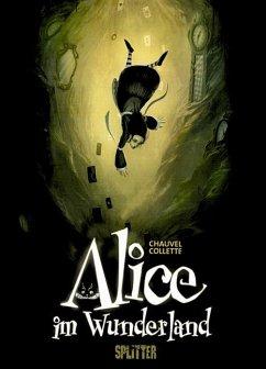 Alice im Wunderland - Chauvelle, David;Collette, Xavier