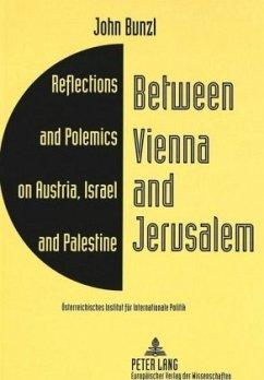 Between Vienna and Jerusalem - Bunzl, John; Österreichisches Institut für