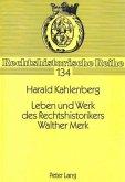 Leben und Werk des Rechtshistorikers Walther Merk