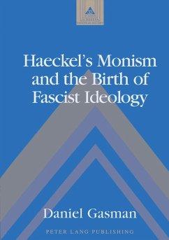 Haeckel's Monism and the Birth of Fascist Ideology - Gasman, Daniel