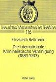 Die Internationale Kriminalistische Vereinigung (1889-1933)