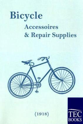 Bicycle Accessoires and Repair Supplies (1918) - N. N.