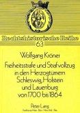 Freiheitsstrafe und Strafvollzug in den Herzogtümern Schleswig, Holstein und Lauenburg von 1700 bis 1864