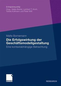 Die Erfolgswirkung der Geschäftsmodellgestaltung - Bornemann, Malte