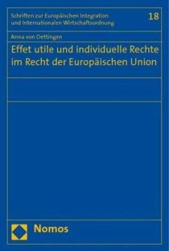 Effet utile und individuelle Rechte im Recht der Europäischen Union - Oettingen, Anna von