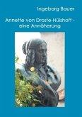 Annette von Droste-Hülshoff - eine Annäherung