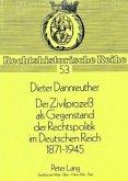 Der Zivilprozeß als Gegenstand der Rechtspolitik im Deutschen Reich 1871-1945