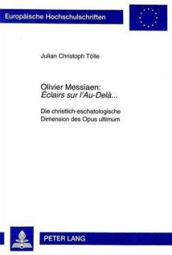 Olivier Messiaen: Éclairs sur l'Au-Delà... - Tölle, Julian Christoph