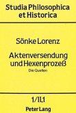 Aktenversendung und Hexenprozess. Band 1/II,1 und 1/II,2