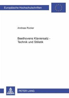 Beethovens Klaviersatz - Technik und Stilistik - Rücker, Andreas
