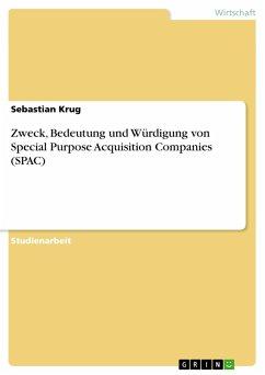 Zweck, Bedeutung und Würdigung von Special Purpose Acquisition Companies (SPAC)