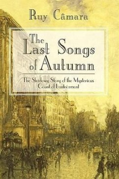 The Last Songs of Autumn: The Shadowy Story of the Mysterious Count of Lautramont - Ruy Cmara, Cmara