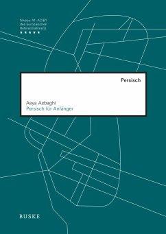 Persisch für Anfänger - Asbaghi, Asya
