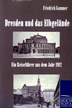 Dresden und das Elbgelände - Kummer, Friedrich