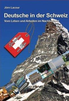 Deutsche in der Schweiz - Lacour, Jörn