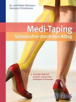 Medi-Taping: Schmerzfrei durch den Alltag - Sielmann, Dieter;Christiansen, Hermann