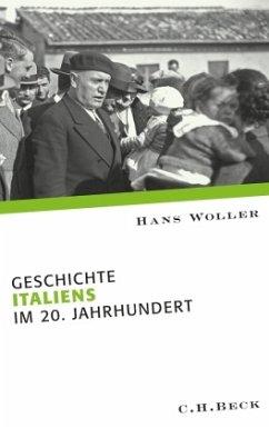 Geschichte Italiens im 20. Jahrhundert - Woller, Hans