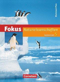 Fokus Naturwissenschaften 5. Schuljahr. Schülerbuch. Gymnasium Rheinland-Pfalz - Backhaus, Udo; Bresler, Siegfried; Bruns, Ekhard; Ehrnsberger, Ebba; Haas, Tilmann; Handschuh, Patrick; Heepmann, Bernd