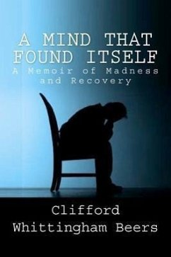 A Mind That Found Itself: A Memoir of Madness and Recovery