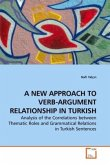 A NEW APPROACH TO VERB-ARGUMENT RELATIONSHIP IN TURKISH