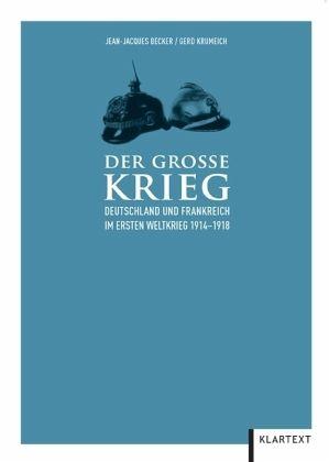 Der Große Krieg - Becker, Jean-Jacques; Krumeich, Gerd