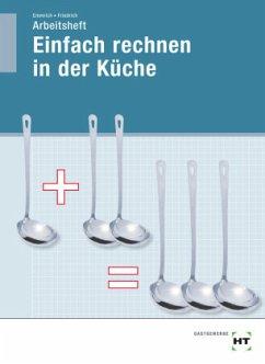 Einfach Rechnen in der Küche - Friedrich, Emmrich; Friedrich, Gerlind