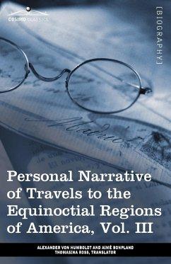 Personal Narrative of Travels to the Equinoctial Regions of America, Vol. III (in 3 Volumes) - Humboldt, Alexander Von; Bonpland, Aime