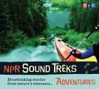 NPR Sound Treks: Adventures: Breathtaking Stories from Nature's Extremes...