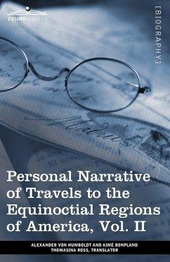 Personal Narrative of Travels to the Equinoctial Regions of America, Vol. II (in 3 Volumes) - Humboldt, Alexander Von; Bonpland, Aime