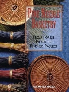 Pine Needle Basketry: From Forest Floor to Fini...