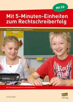 Mit 5-Minuten-Einheiten zum Rechtschreiberfolg, Klasse 5, m. CD-ROM - Keller, Corinne