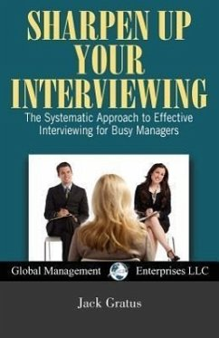 Sharpen Up Your Interviewing - Gratus, Jack