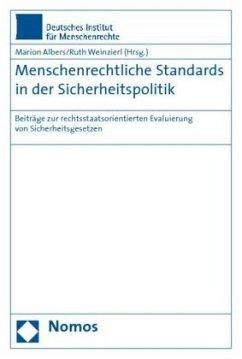 Menschenrechtliche Standards in der Sicherheitspolitik - Albers, Marion; Bielefeldt, Heiner; Füth, Dorothée; Geiger, Hansjörg; Petermann, Thomas; Kuijer, Martin