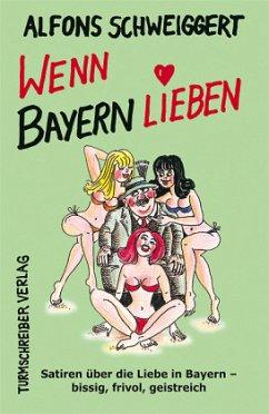 Wenn Bayern lieben - Schweiggert, Alfons