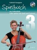 Cello spielen mit Spaß und Fantasie, Spielbuch zur Celloschule für 1-3 Violoncelli, teilweise mit Klavier, m. Audio-CD